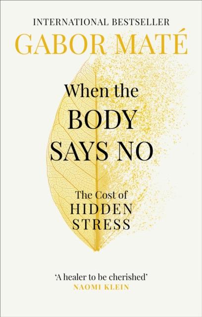 Când corpul spune nu, de Gabor Mate